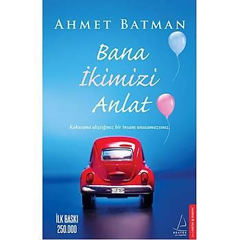 Bana Ýkimizi Anlat - Ahmet Batman - Destek Yayýnlarý