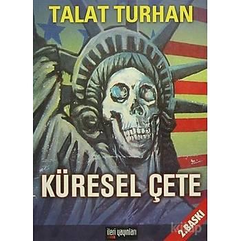 Küresel Çete - Talat Turhan - Ýleri Yayýnlarý
