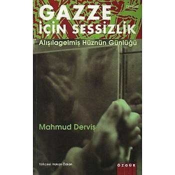Gazze Ýçin Sessizlik Alýþagelmiþ Hüznün Günlüðü - Mahmud Derviþ - Özgür Yayýnlarý