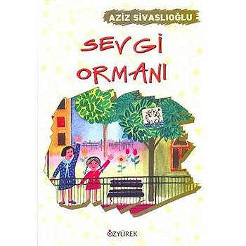 Sevgi Ormaný - Aziz Sivaslýoðlu - Özyürek Yayýnlarý - Hikaye Kitaplarý