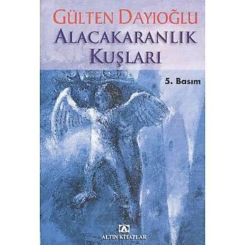 Alacakaranlýk Kuþlarý - Gülten Dayýoðlu - Altýn Kitaplar