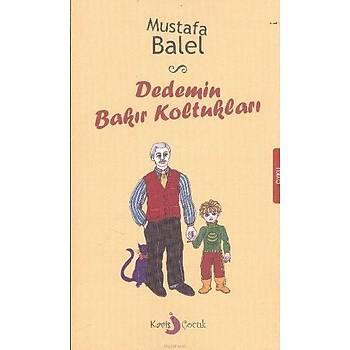 Dedemin Bakýr Koltuklarý - Mustafa Balel - Kavis Kitap
