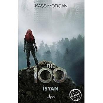 The 100 - Ýsyan 4.Kitap - Kass Morgan - GO! Kitap