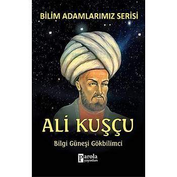 Ali Kuþçu - Bilim Adamlarýmýz Serisi - Ali Kuzu
