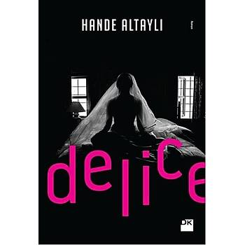 Delice - Hande Altaylý - Doðan Kitap