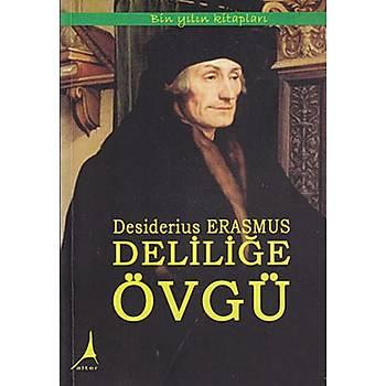 Deliliðe Övgü - Desiderius Erasmus - Alter Yayýncýlýk