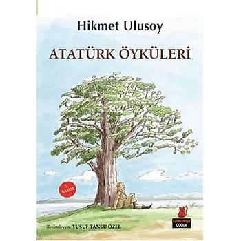 Atatürk Öyküleri - Hikmet Ulusoy - Kýrmýzý Kedi