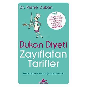 Dukan Diyeti Zayýflatan Tarifler - Pierre Dukan - Pegasus Yayýnlarý