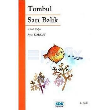 Tombul Sarý Balýk - Aysel Korkut - Kök Yayýnevi