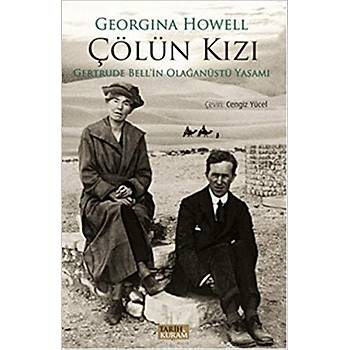 Çölün Kýzý - Georgina Howell - Tarih&Kuram