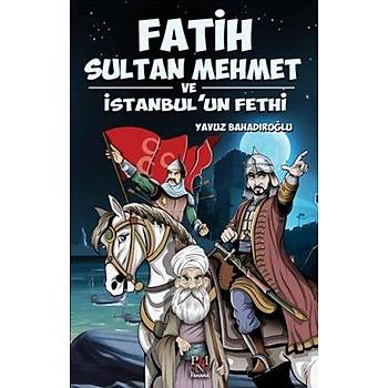 Fatih Sultan Mehmet ve Ýstanbul'un Fethi - Yavuz Bahadýroðlu