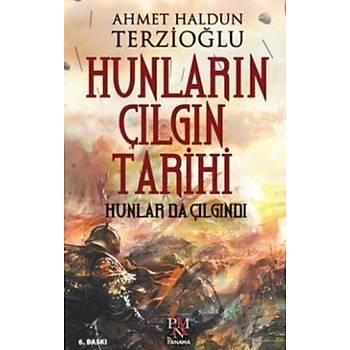 Hunlarýn Çýlgýn Tarihi - Ahmet Haldun Terzioðlu