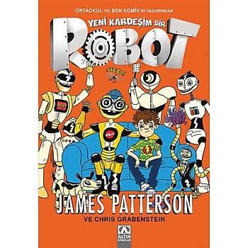 Yeni Kardeþim Bir Robot - James Patterson - Altýn Kitaplar - Çocuk Kitaplarý
