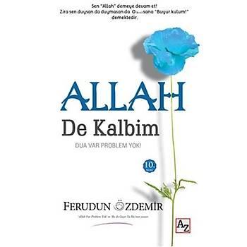 Allah (c.c.) De Kalbim - Ferudun Özdemir - Az Kitap