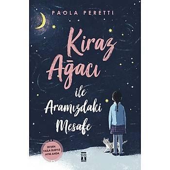 Kiraz Aðacý ile Aramýzdaki Mesafe - Paola Peretti - Genç Timaþ