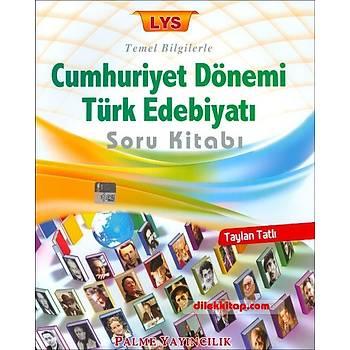 Palme LYS Temel Bilgilerle Cumhuriyet Dönemi Türk Edebiyatý Soru Kitabý 2017