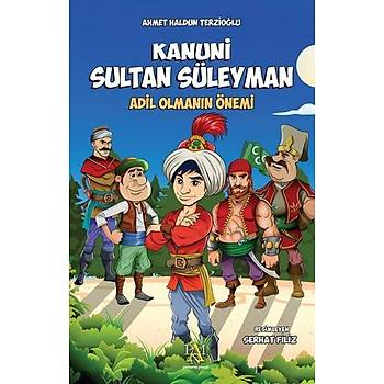 Kanuni Sultan Süleyman: Adil Olmanýn Önemi Ahmet Haldun Terzioðlu  Panama Yayýncýlýk