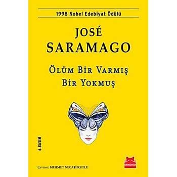 Ölüm Bir Varmýþ Bir Yokmuþ - Jose Saramago