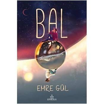 Bal - Emre Gül - Ephesus Yayýnlarý CÝLTLÝ
