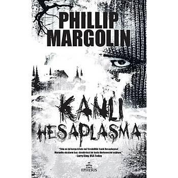 Kanlý Hesaplaþma - Phillip Margolin - Ephesus Yayýnlarý