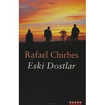 Eski Dostlar - Rafael Chirbes - Özgür Yayýnlarý