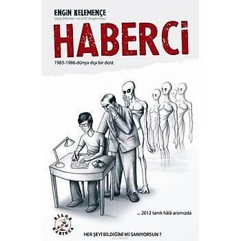 Haberci - Engin Kelemençe - Bilge Karýnca Yayýnlarý