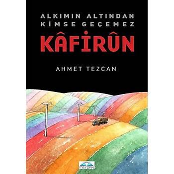 Kafirun - Ahmet Tezcan - Meydan Yayýncýlýk