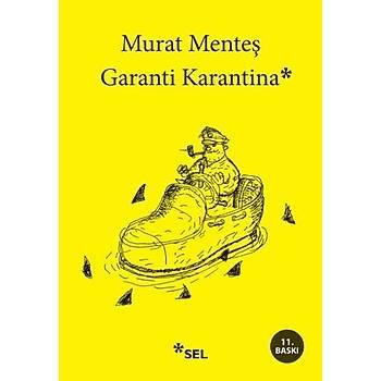 Garanti Karantina - Murat Menteþ - Sel Yayýncýlýk