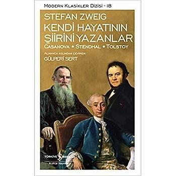 Kendi Hayatýnýn Þiirini Yazanlar - Stefan Zweig - Ýþ Bankasý Kültür Yayýnlarý