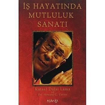 Ýþ Hayatýnda Mutluluk Sanatý - Dalai Lama - Klan Yayýnlarý