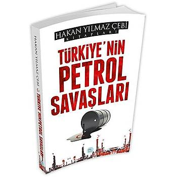 Maviçatý Yayýnlarý - Türkiye'nin Petrol Savaþlarý - Hakan Yýlmaz Çebi