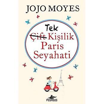 Tek Kiþilik Paris Seyahati - Jojo Moyes - Pegasus