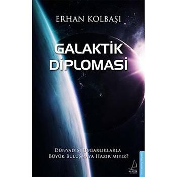 Galaktik Diplomasi - Erhan Kolbaþý - Destek Yayýnlarý