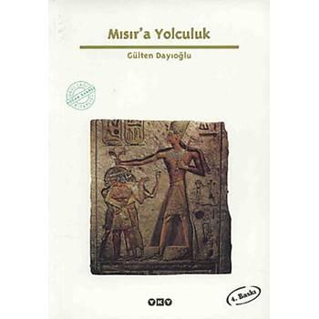 Mýsýr'a Yolculuk - Gülten Dayýoðlu - Yapý Kredi Yayýnlarý