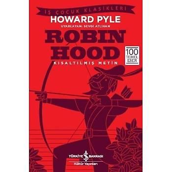 Robin Hood - Kýsaltýlmýþ Metin - Howard Pyle - Ýþ Bankasý Kültür Yayýnlarý