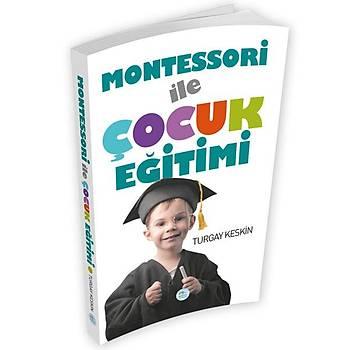 Montessori Ýle Çocuk Eðitimi - Turgay Keskin - Maviçatý Yayýnlarý