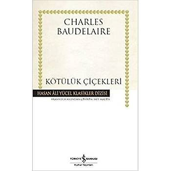 Kötülük Çiçekleri - Charles Baudelaire - Ýþ Bankasý Kültür Yayýnlarý