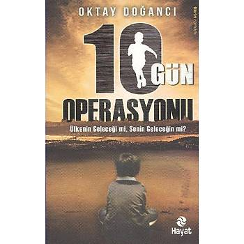 10 Gün Operasyonu - Oktay Doðancý - Hayat Yayýnlarý