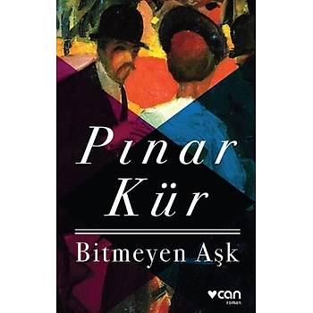 Bitmeyen Aþk - Pýnar Kür - Can Yayýnlarý