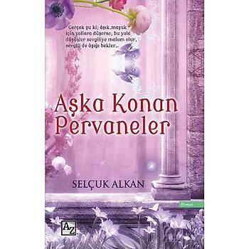 Aþka Konan Pervaneler - Selçuk Alkan - AZ Kitap
