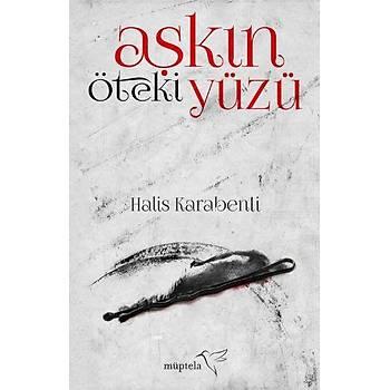 Aþkýn Öteki Yüzü - Halis Karabenli - Müptela Yayýncýlýk