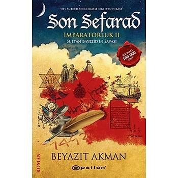 Son Sefarad (Ýmparatorluk 2 - Sultan Bayezid'ýn Savaþý) - Beyazýt Akman - Epsilon Yayýnevi