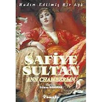"Safiye Sultan Hadým Edilmiþ Bir Aþk ""Sofia"" Ann Chamberlin  Ýnkýlap Kitabevi"