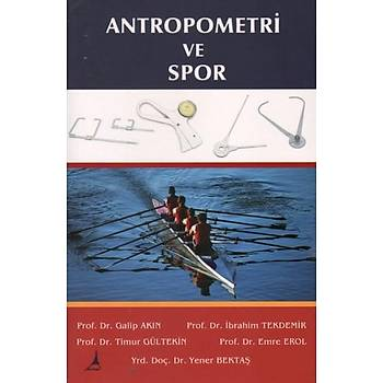 Antropometri ve Spor - Emre Erol - Alter Yayýncýlýk