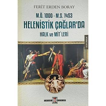 Helenistik Çaðlar`da Halk ve Mit`leri - Ferit Erden Boray - Kum Saati Yayýnlarý