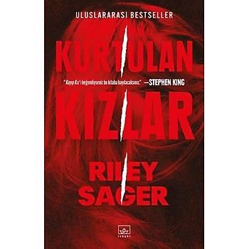 Kurtulan Kýzlar - Riley Sager - Ýthaki Yayýnlarý