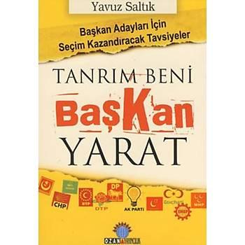 Tanrým Beni Baþkan Yarat - Yavuz Saltýk - Ozan Yayýncýlýk