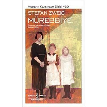 Mürebbiye - Stefan Zweig - Ýþ Bankasý Kültür Yayýnlarý