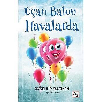 Uçan Balon Havalarda - Ayþenur Baðmen - Az Kitap
