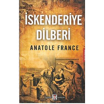 Ýskenderiye Dilberi - Anatole France - Kum Saati Yayýncýlýk